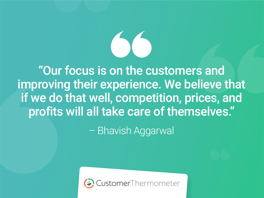 bhavish aggarwal experience customer thermometer CX Quotes