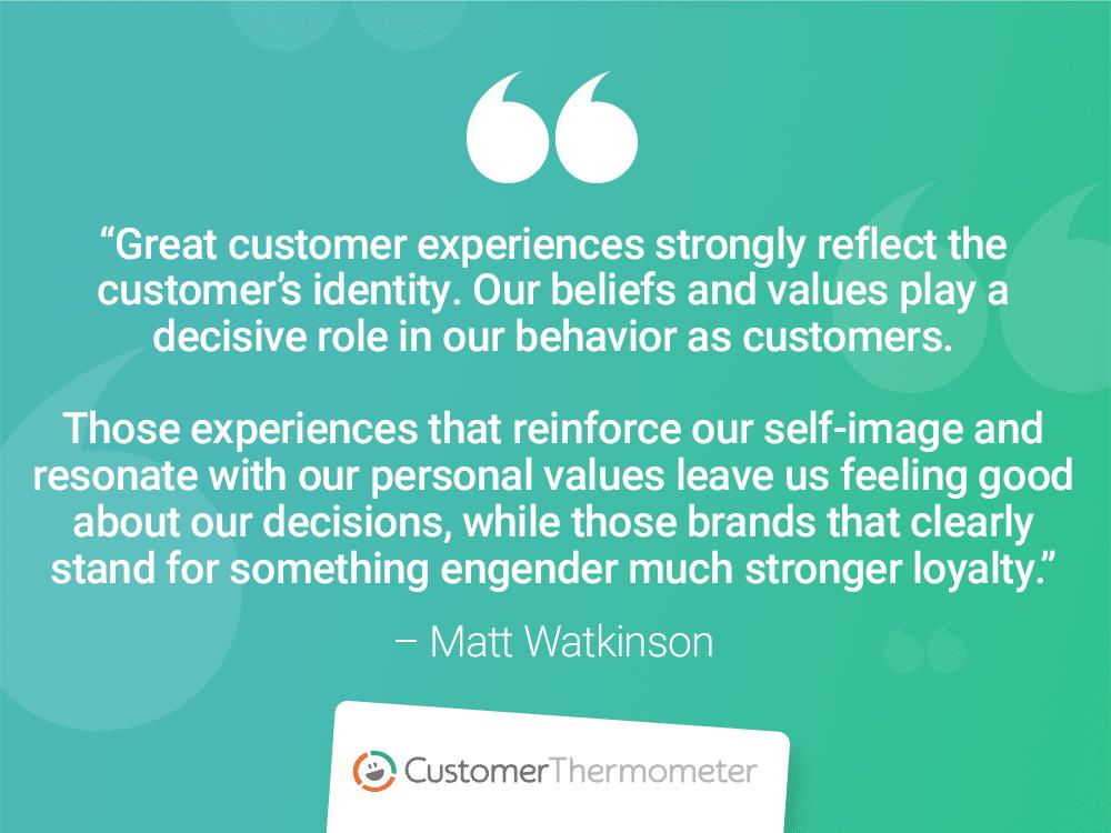 customer thermometer customer experience quotes Matt Watkinson brand ideals