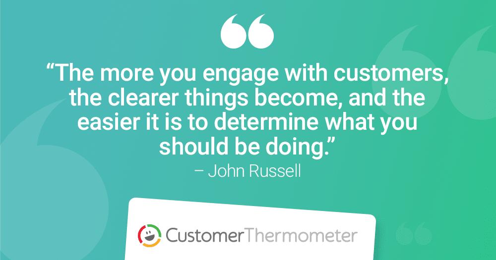 customer engagement loyalty john russell customer thermometer listen