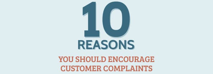 10 reasons to encourage complaints
