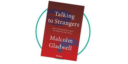 Talking to Strangers Malcolm Gladwell Review