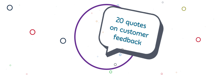 quotes on customer feedback